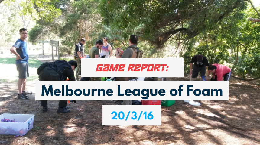 Game Report Melbourne League of Foam 20-3-16