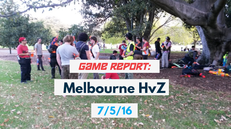 Game Report Melbourne HvZ 7-5-16