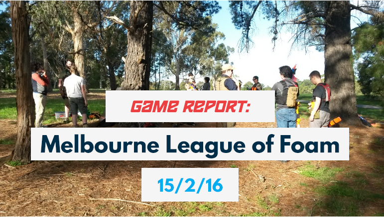 Game Report Melbourne League of Foam 15-5-16