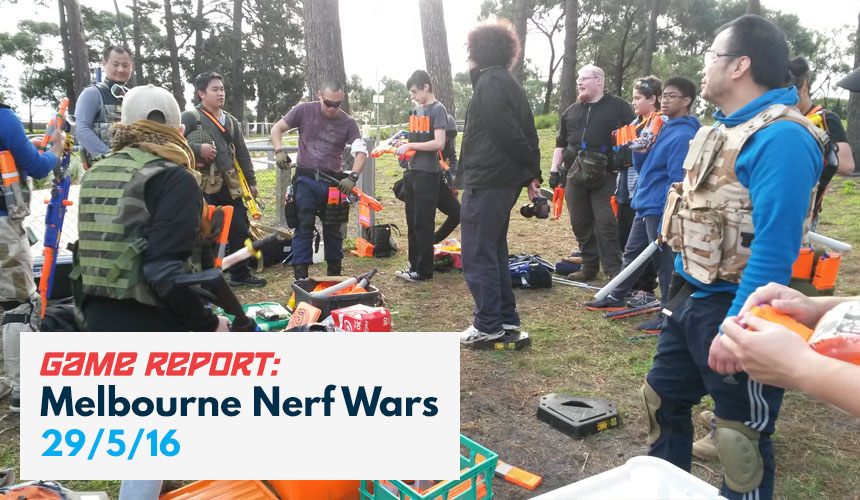 Game Report | Melbourne Nerf Wars | 29-5-16 | Header