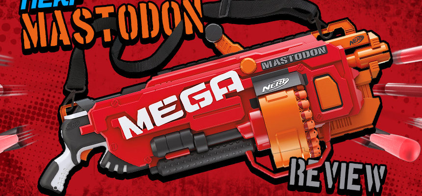 Nerf MEGA Mastodon Review