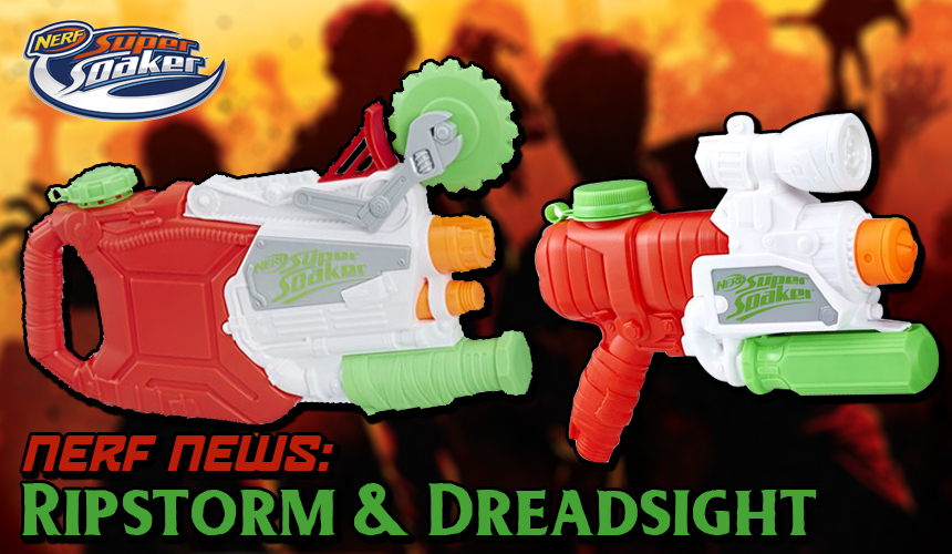 ripstorm dreadsight super soakers
